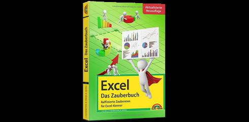 Excel – Das Zauberbuch - aktualisierte Auflage!